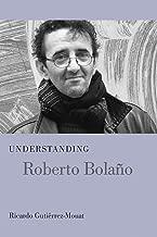 فهم روبرتو بولانو (فهم المؤلفات الحديثة في أوروبا وأمريكا اللاتينية)