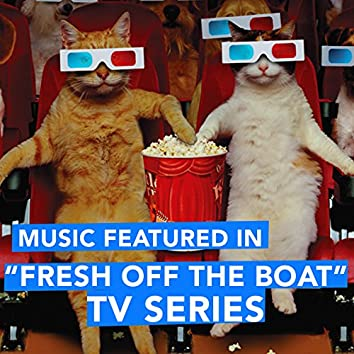 """Music Featured in """"Fresh Off the Boat"""" TV Series"""