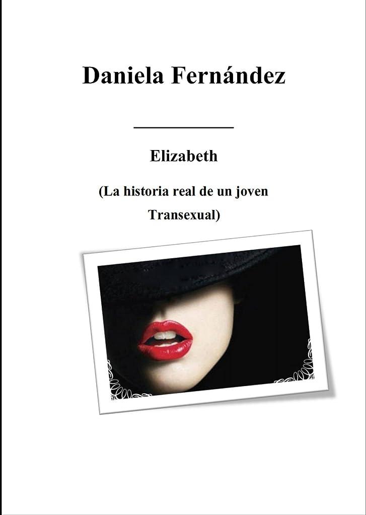瞳傷跡傾くElizabeth: La Historia Real de un Joven Transexual (Spanish Edition)