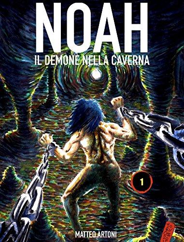 Noah 1: Il demone nella caverna (Italian Edition)