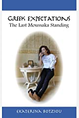 Greek Expectations: The Last Moussaka Standing Kindle Edition