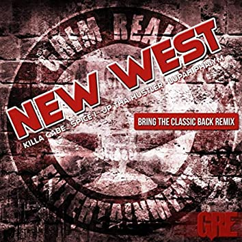 New West (Bring the Classic Back Remix) [feat. Spice 1]
