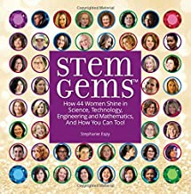 STEM Gems: How 44 Women Shine in Science, Technology, Engineering and Mathematics, and How You Can Too!
