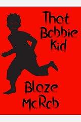 That Bobbie Kid Kindle Edition