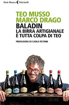 Baladin: La birra artigianale è tutta colpa di Teo (Serie bianca)