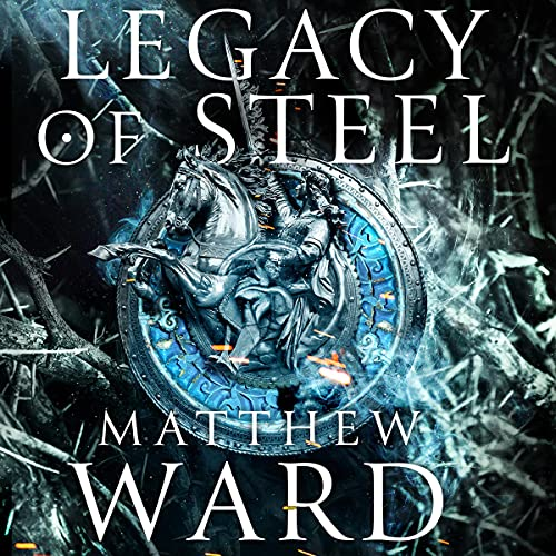 Legacy of Steel: The Legacy Trilogy, Book 2