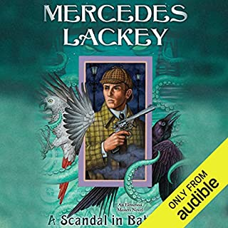 A Scandal in Battersea     Elemental Masters, Book 12              Written by:                                                                                                                                 Mercedes Lackey                               Narrated by:                                                                                                                                 Gemma Dawson                      Length: 11 hrs and 40 mins     3 ratings     Overall 5.0