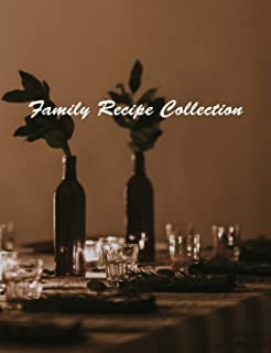 Family Recipe Collection: Blank Cookbook to Write In Heirloom Food Recipes