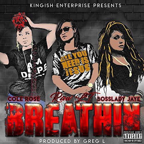 Breathin' (feat. Cole Rose & Bosslady Jaye)