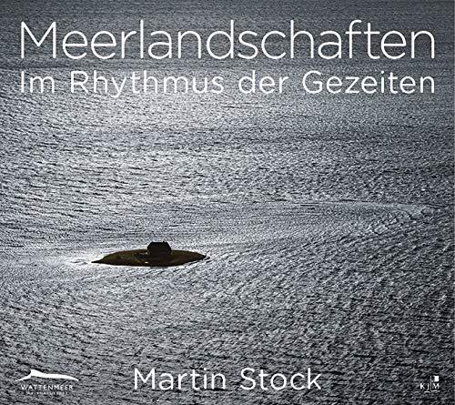 Meerlandschaften: Im Rhythmus der Gezeiten. Weltnaturerbe Wattenmeer