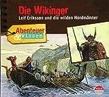 Abenteuer & Wissen: Die Wikinger: Leif Eriksson und die wilden Nordmänner