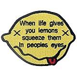 Cuando la vida te da limones, apriétalos en los ojos de los pueblos Parche Bordado de Aplicación con Plancha