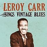 Leroy Carr Sings Vintage Blues