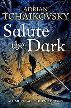 Salute the Dark: Shadows of the Apt 4 by [Adrian Tchaikovsky]
