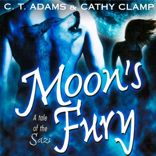Moon's Fury                   By:                                                                                                                                 C.T. Adams,                                                                                        Kathy Clamp                               Narrated by:                                                                                                                                 Adam Epstein                      Length: 14 hrs and 5 mins     21 ratings     Overall 4.0