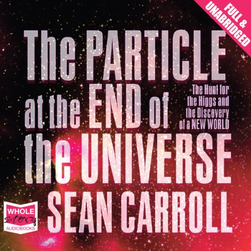 The Particle at the End of the Universe audiobook cover art