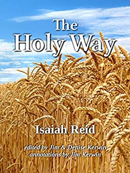 The Holy Way: What It Is, How It Is, and How to Keep It by [Isaiah Reid, Jim Kerwin, Denise Kerwin]