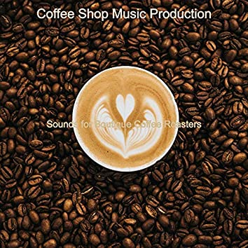 Sounds for Boutique Coffee Roasters