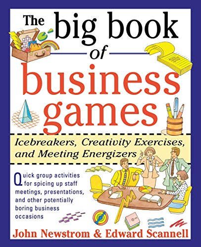 The Big Book of Business Games: Icebreakers, Creativity Exercises and Meeting Energizers (Games Trainers Play Series)