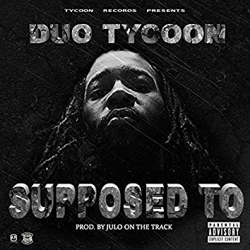 Supposed to (feat. Tee Grizzley)