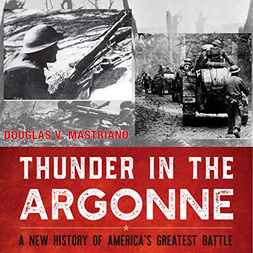 Thunder in the Argonne: A New History of America's Greatest Battle audiobook cover art