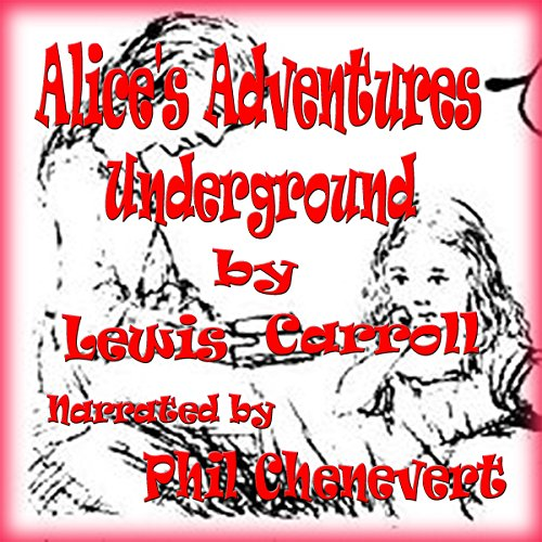 Alice's Adventures Underground audiobook cover art