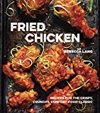 Fried Chicken: Recipes for the...