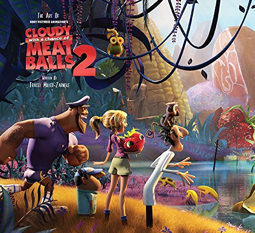 The Art of Cloudy with a Chance of Meatballs 2 (Cloudy With A Chance Of Meatballs Illustrations)