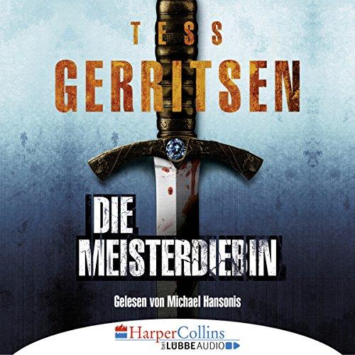 Die Meisterdiebin                   De :                                                                                                                                 Tess Gerritsen                               Lu par :                                                                                                                                 Michael Hansonis                      Durée : 6 h et 49 min     Pas de notations     Global 0,0