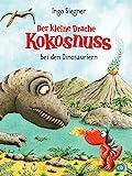 Der kleine Drache Kokosnuss bei den Dinosauriern (Die Abenteuer des kleinen Drachen Kokosnuss, Band...