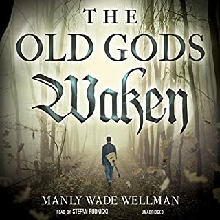 The Old Gods Waken     The Silver John Series, Book 1              By:                                                                                                                                 Manly Wade Wellman                               Narrated by:                                                                                                                                 Stefan Rudnicki                      Length: 5 hrs and 21 mins     35 ratings     Overall 4.5