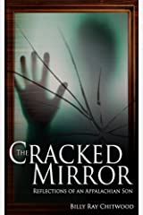 The Cracked Mirror, Reflections of an Appalachian Son Kindle Edition