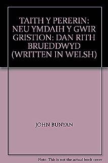TAITH Y PERERIN: NEU YMDAIH Y GWIR GRISTION: DAN RITH BRUEDDWYD (WRITTEN IN WELSH)