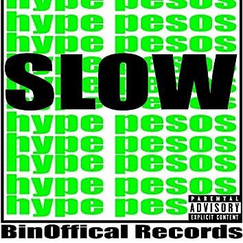 Slow (Still Trappin')