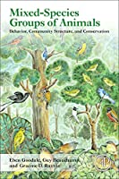 Mixed-Species Groups of Animals: Behavior, Community Structure, and Conservation