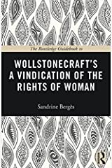 The Routledge Guidebook to Wollstonecraft's A Vindication of the Rights of Woman (The Routledge Guides to the Great Books) Kindle Edition