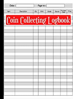 Coin Collecting Inventory Logbook: Blank Notebook To Catalog Your Coin Collection - Journal To Keep Track Of Coins - Coin ...
