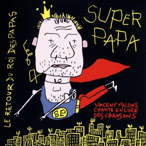 Super papa     Le retour du roi des papas              De :                                                                                                                                 Vincent Malone                               Lu par :                                                                                                                                 Vincent Malone                      Durée : 43 min     Pas de notations     Global 0,0