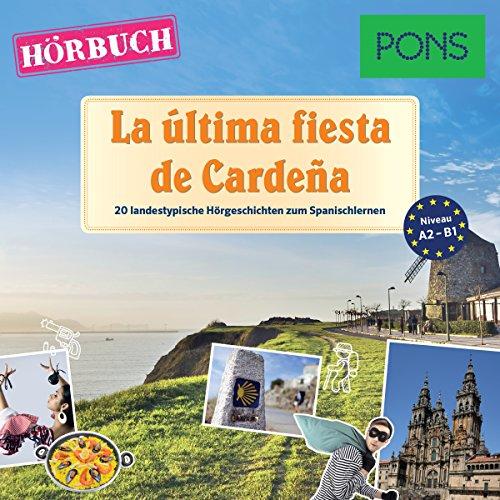 La última fiesta de Cardeña. 20 landestypische Kurzgeschichten zum Spanischlernen Audiobook By Sonsoles Gómez Cabornero cover art