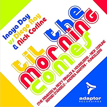 Til the Morning Comes (The Remixes)