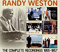 Complete Recordings: 1955-1957 (DELUXE 3 DISC SET) by Randy Weston