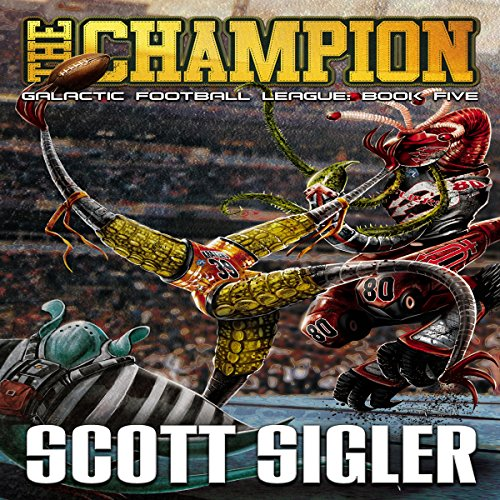The Champion     Galactic Football League, Book 5              By:                                                                                                                                 Scott Sigler                               Narrated by:                                                                                                                                 Scott Sigler                      Length: 19 hrs and 23 mins     10 ratings     Overall 5.0