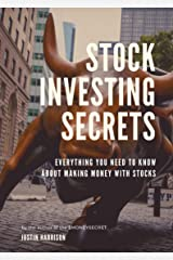 Stock Investing Secrets : Everything you need to know about making money with stocks Kindle Edition