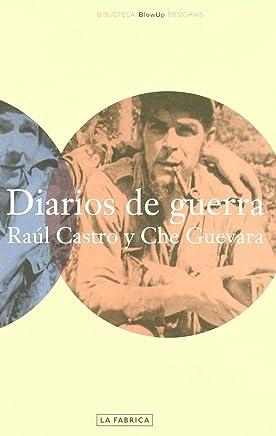 Diarios de guerra : Raúl Castro y Che Guevara