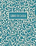 Libro di Cassa: 110 pagine, A4   Pianificatore di budget   Registro contabilità (Budget Planner)   Diario di Entrate e Uscite