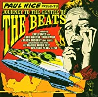 Paul Nice Presents Journey To The Centre Of The Beats by Paul Nice (2004-10-12)
