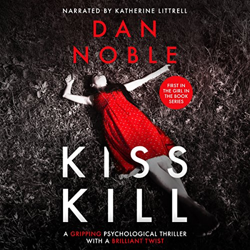 Kiss Kill: A Gripping Psychological Thriller with a Brilliant Twist  cover art