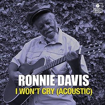 I Won't Cry (Acoustic)