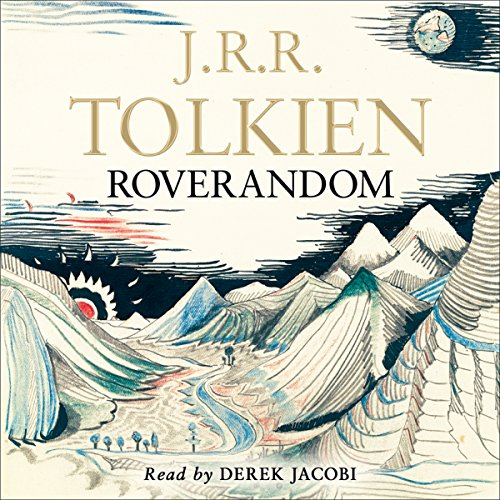 Roverandom                   Written by:                                                                                                                                 J.R.R. Tolkien                               Narrated by:                                                                                                                                 Derek Jacobi                      Length: 2 hrs and 37 mins     2 ratings     Overall 5.0
