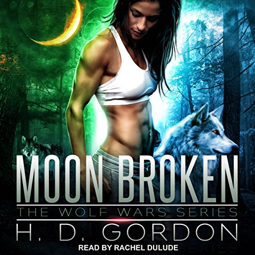 Moon Broken     The Wolf Wars series, Book 2              By:                                                                                                                                 H. D. Gordon                               Narrated by:                                                                                                                                 Rachel Dulude                      Length: 7 hrs and 41 mins     2 ratings     Overall 5.0